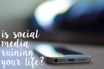 Is Social Media Ruining Your Life? | lazythoughts.co.uk