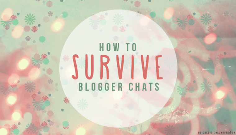 How to survive blogger chats | lazythoughts.co.uk
