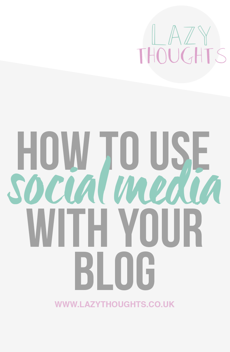 How To Use Social Media With Your Blog - lazythoughts.co.uk