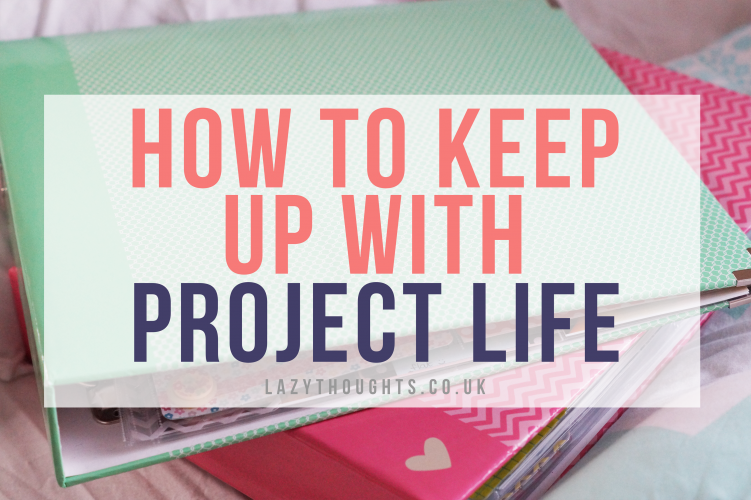 How to keep up with Project Life - lazythoughts.co.uk