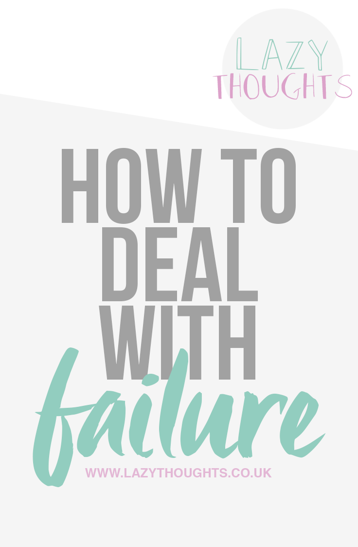 How To Deal With Failure - lazythoughts.co.uk - What to do when you get another job rejection, or feel like you aren't living up to expectations.