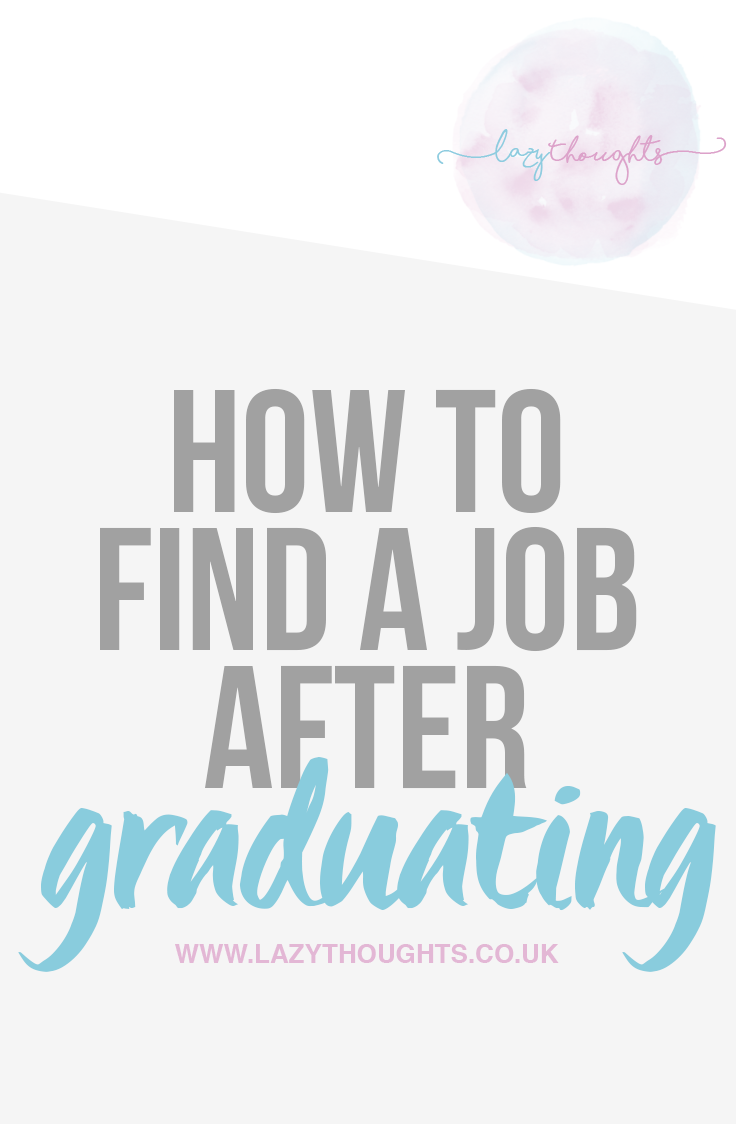 How To Find a Job After Graduating - lazythoughts.co.uk