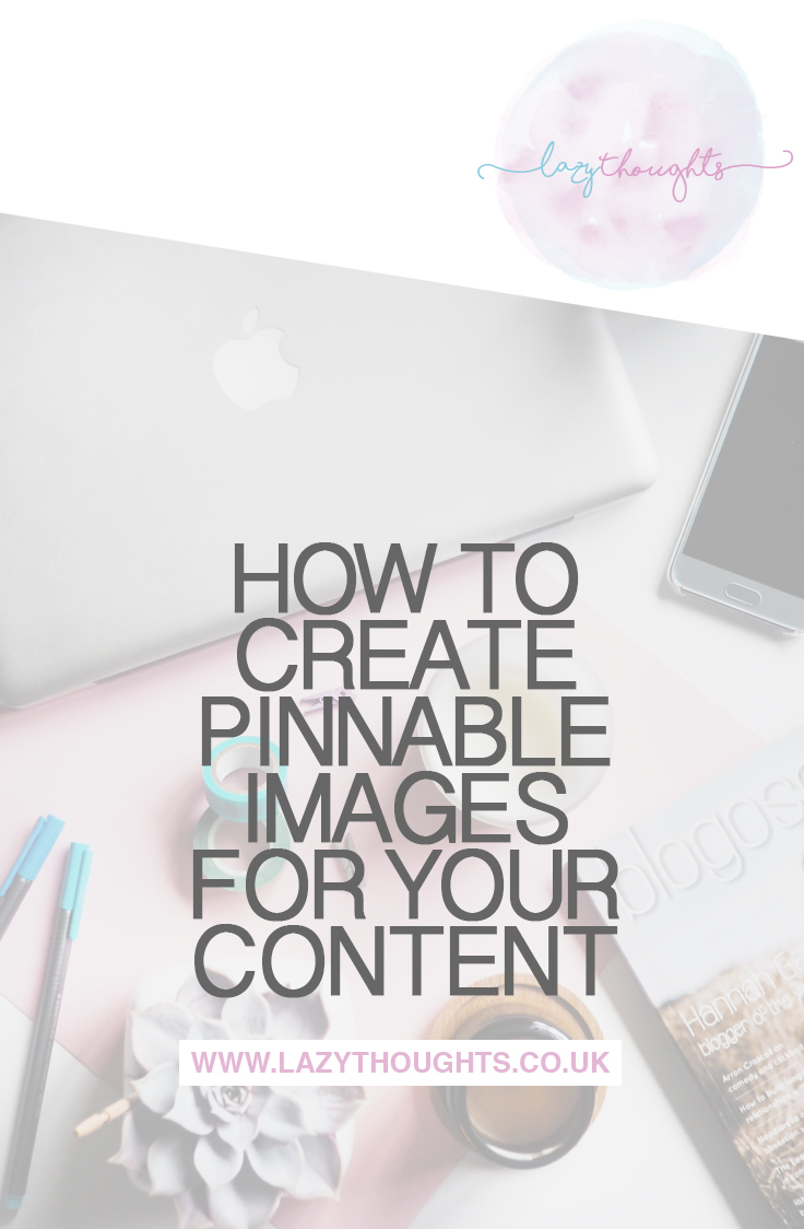 How to create Pinnable images for your content | lazythoughts.co.uk