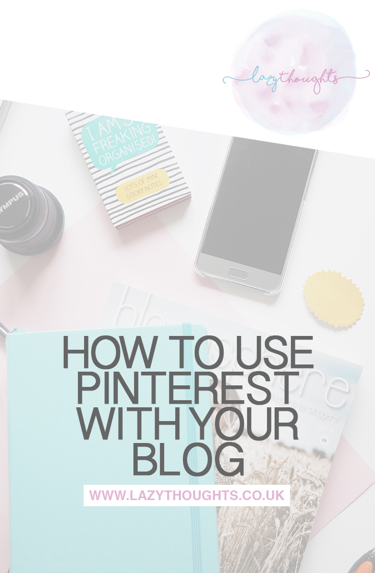How to use Pinterest with your blog | lazythoughts.co.uk