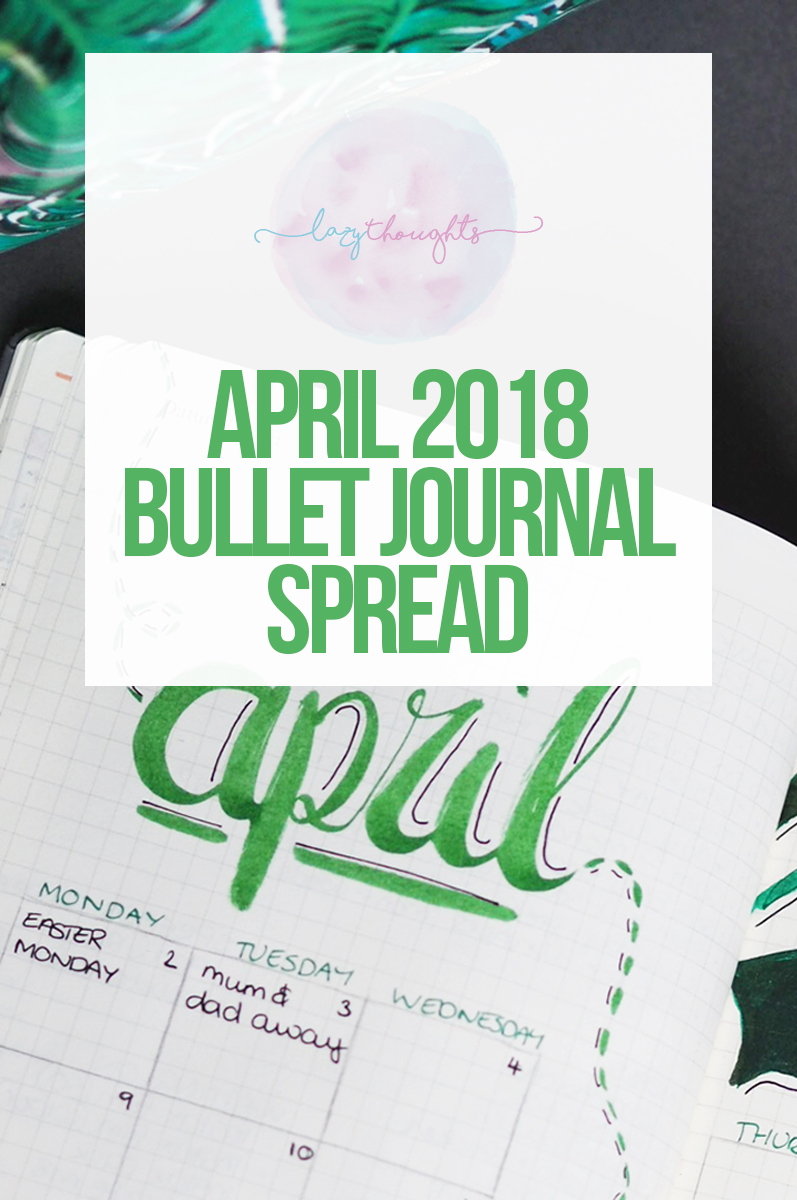 April 2018 bullet journal spreads - lazythoughts.co.uk